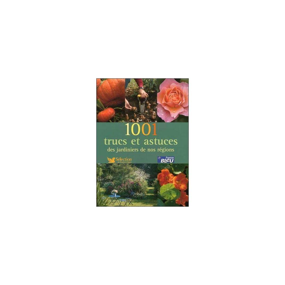 1001 TRUCS ET ASTUCES DES JARDINIERS DE NOS RÉGIONS