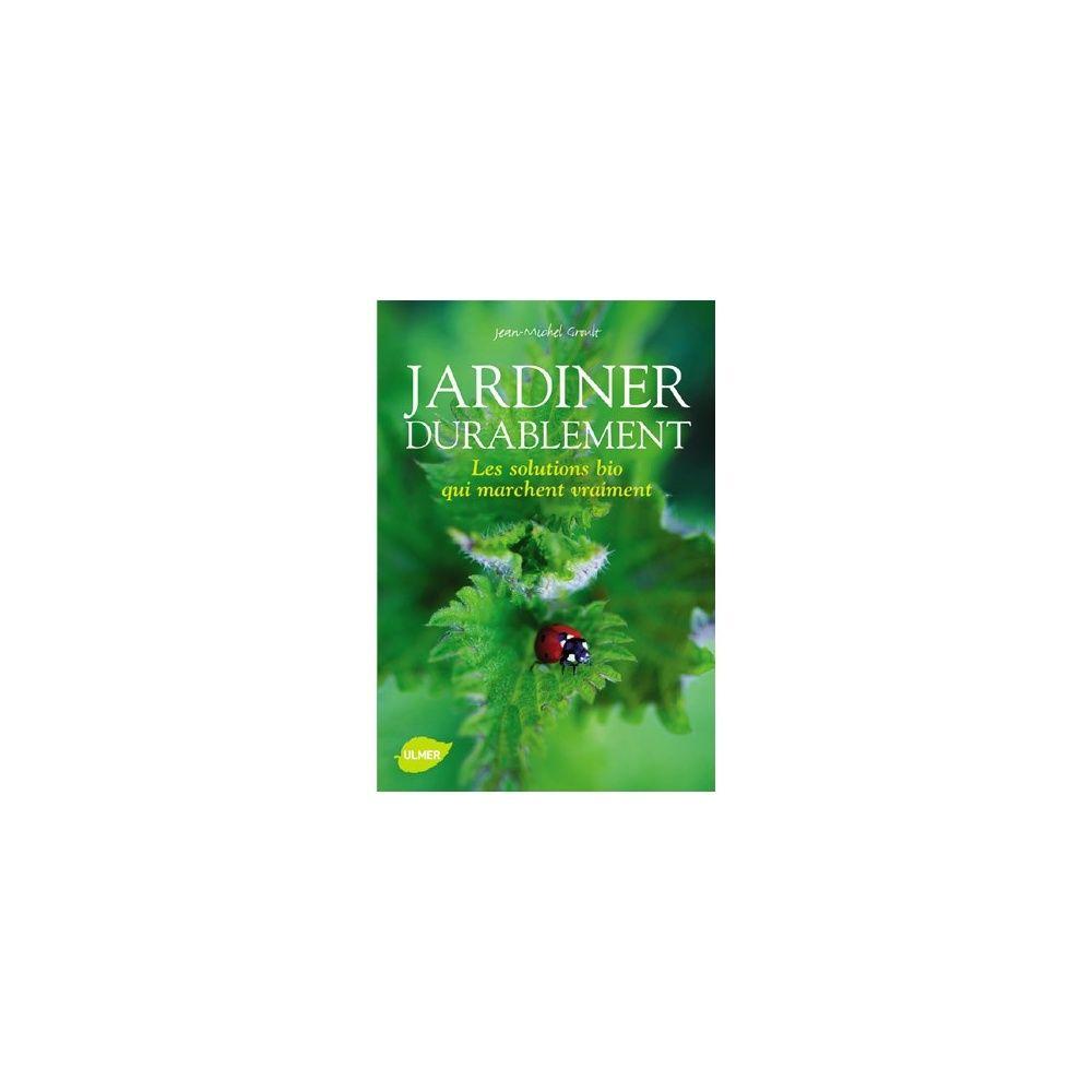Jardiner durablement – Les solutions bio qui marchent vraiment