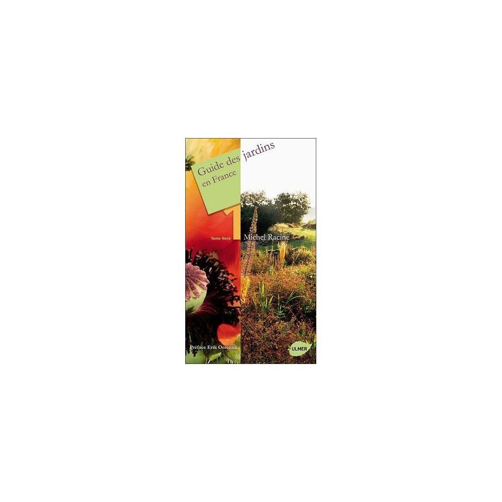 Guide des jardins en France (tome 1 : Nord)