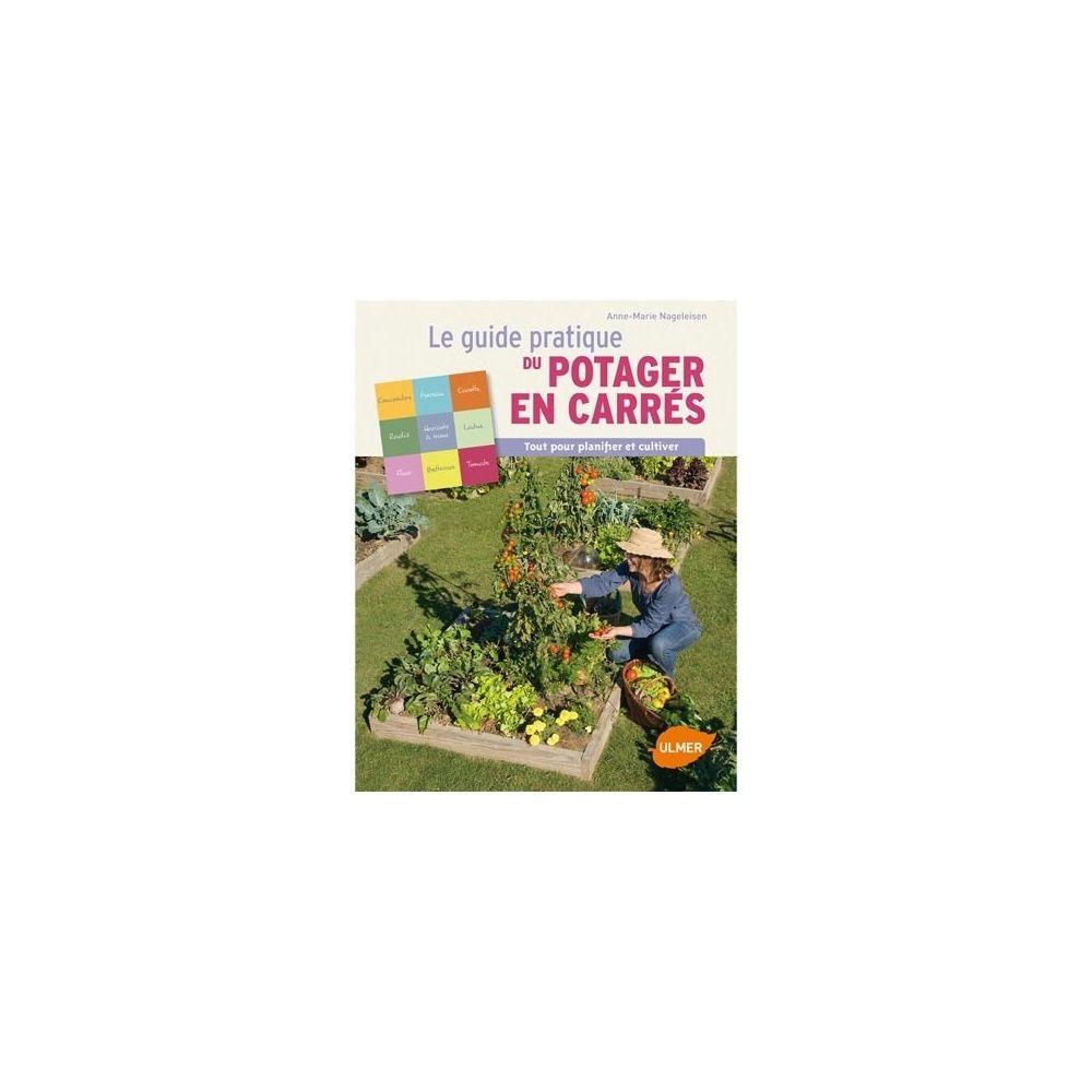Le guide pratique du potager en carrés